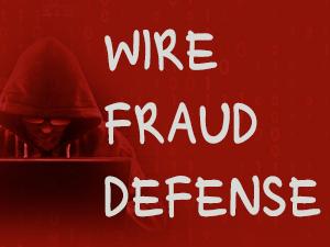 Wire Fraud Defense